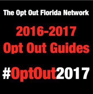 2016 2017 Opt Out Guides are here! | THE OPT OUT FLORIDA NETWORK